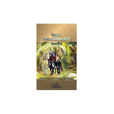Basme şi povestiri evreieşti - Vol. I+II