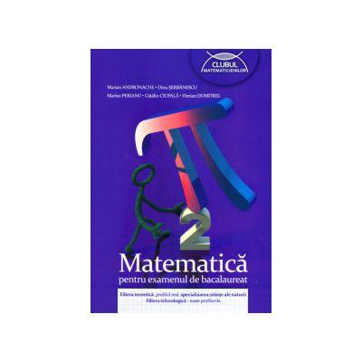 Bacalaureat - Matematica (M2) - Filiera teoretica, profil real, specializarea stiinte ale naturii. Filiera tehnologica - toate profilurile