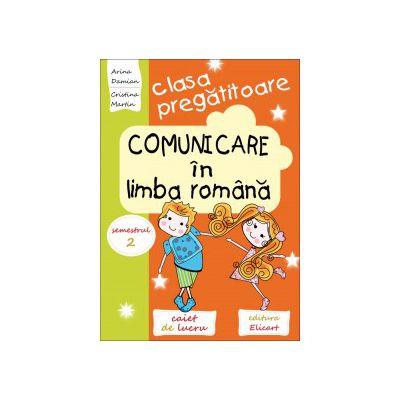 Comunicare în limba română pentru clasa pregătitoare - Caiet de lucru. Semestrul 2