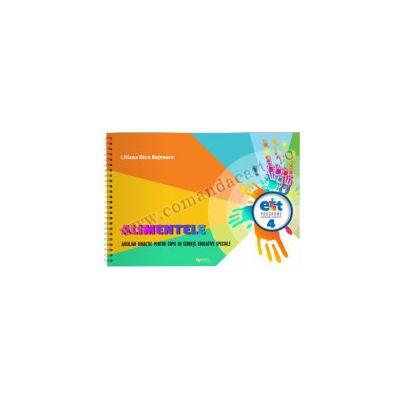Alimentele. Auxiliar didactic pentru copiii cu cerinte educative special