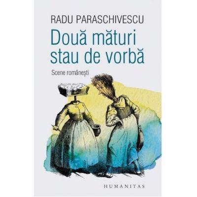 Doua maturi stau de vorba. Scene romanesti-Radu Paraschivescu