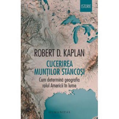 Cucerirea muntilor Stancosi-Robert D. Kaplan