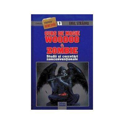 Curs de magie Woodoo & Zombie. Studii si cercetari nonconventionale