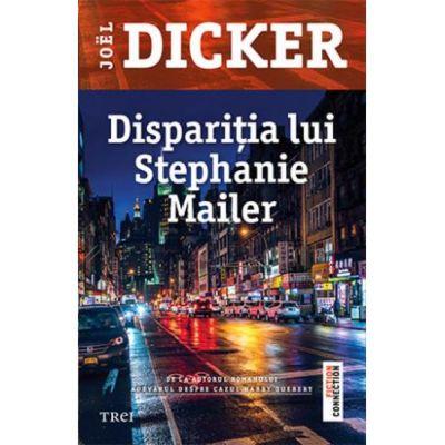 Disparitia lui Stephanie Mailer-Joel Dicker