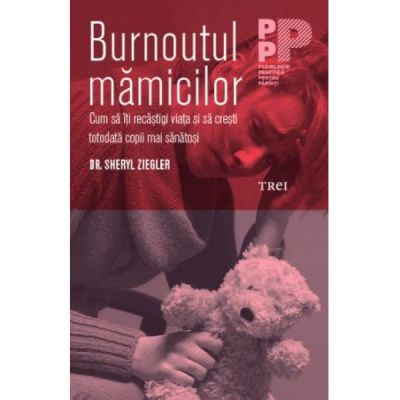 Burnoutul mamicilor-Sheryl Ziegler