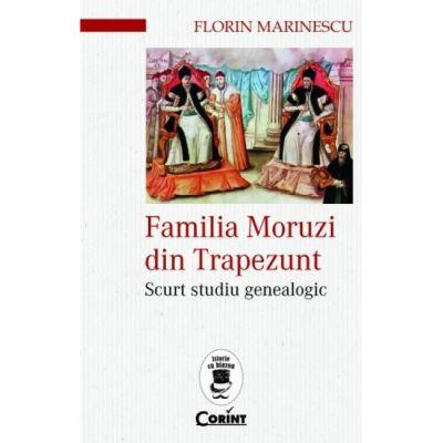 Familia Moruzi din Trapezunt-Florin Marinescu