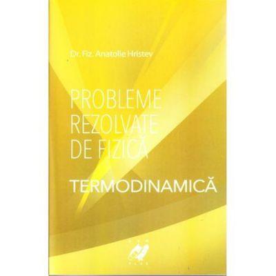 Probleme rezolvate de fizica|Termodinamica-Anatolie Hristev