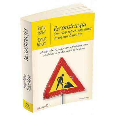Reconstructia (Cum sa-ti refaci viata dupa divort sau despartire)