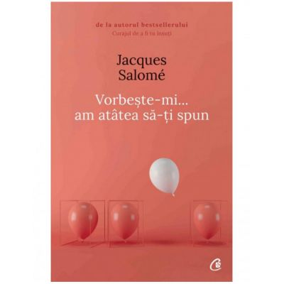 Vorbeste-mi, am atatea sa-ti spun-Jacques Salome