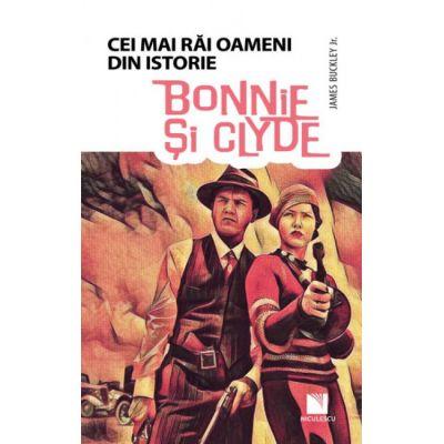 Bonnie si Clyde (Cei mai rai oameni din istorie)