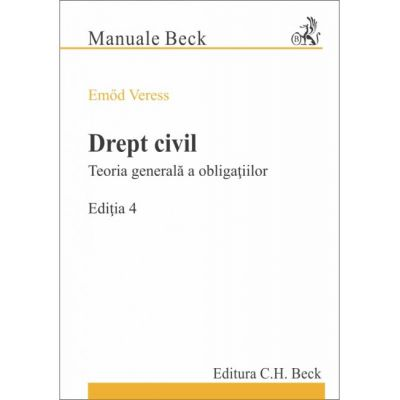 Drept Civil. Teoria Generala a Obligatiilor-editia 4