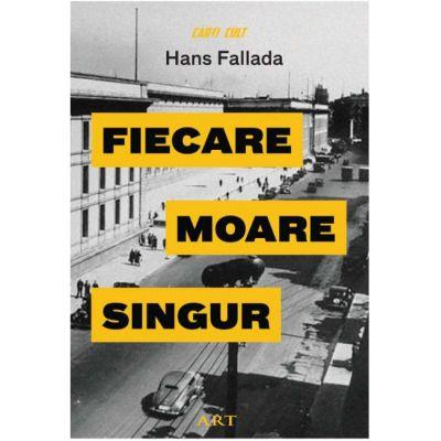 Fiecare moare singur-Hans Fallada