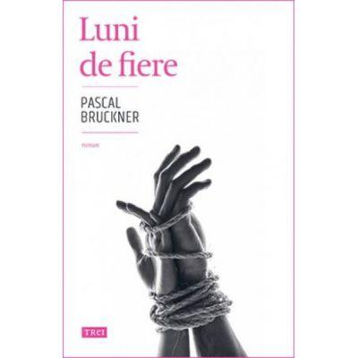 Luni de fiere-Pascal Bruckner