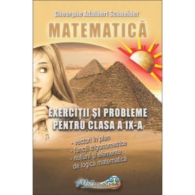 Matematica - exercitii si probleme pentru clasa a IX - a