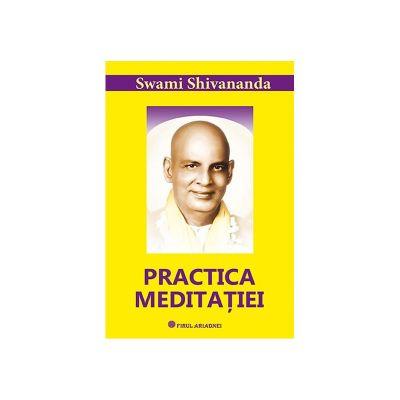Practica meditatiei-Swami Shivananda