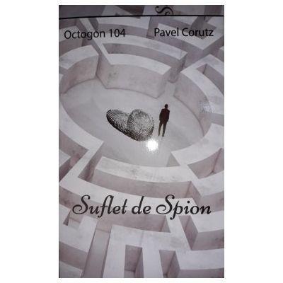 Suflet de spion-Pavel Corutz(Octogon 104)