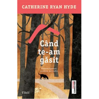 Cand te-am gasit-Catherine Ryan Hyde