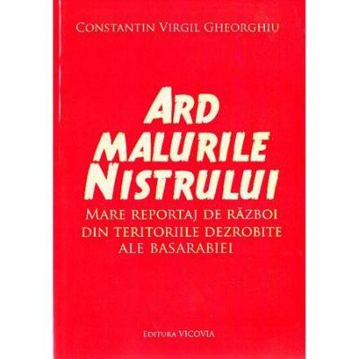 Ard malurile Nistrului - Constantin Virgil Gheorghiu