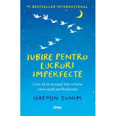 Iubire pentru lucruri imperfecte-Haemin Sunim