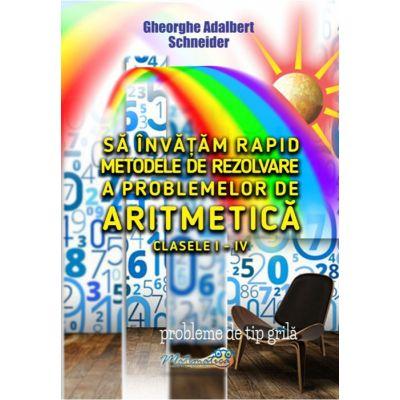 Sa invatam rapid metodele de rezolvare a problemelor de aritmetică clasele I-IV