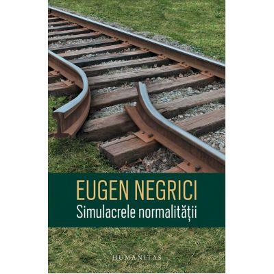Simulacrele normalitatii-Eugen Negrici