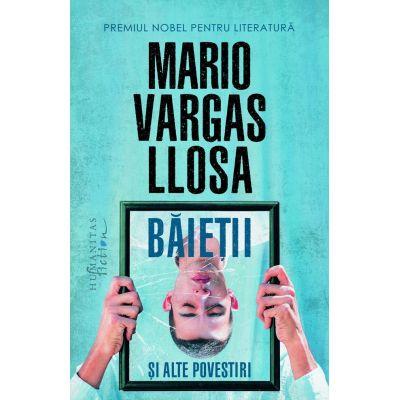 Baietii si alte povestiri-Mario Vargas Llosa