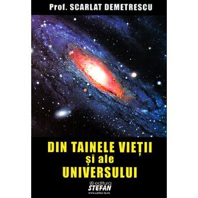 Din tainele vietii si ale universului-Scarlat Demetrescu