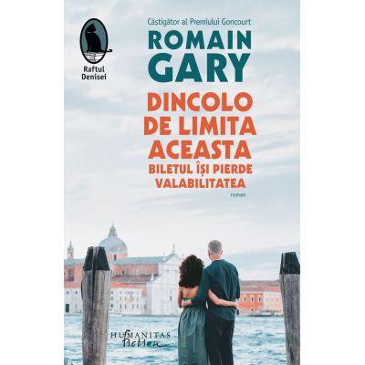 Dincolo de limita aceasta biletul își pierde valabilitatea-Romain Gary