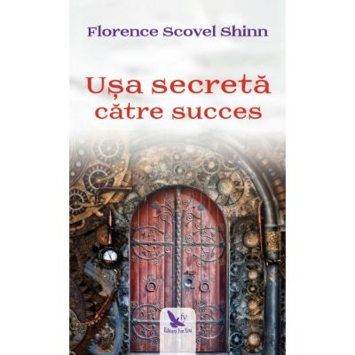 Usa secreta catre succes-Florence Scovel Shihn