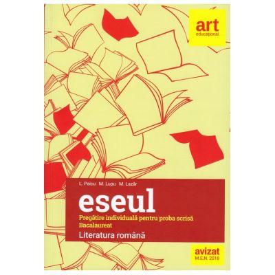 Bacalaureat. Eseul-Pregatire individuala pentru proba scrisa(ed. 2018)