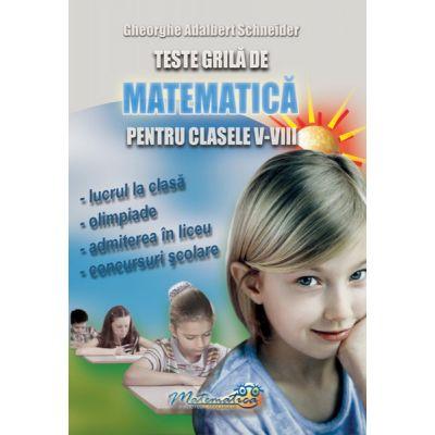 Teste grila de matematica pentru clasele 5 - 8