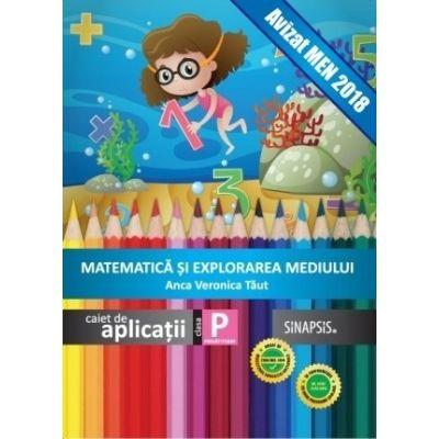 Matematica si explorarea mediului-Caiet de aplicatii pentru clasa pregatitoare