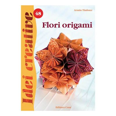 Idei creative 48- Flori origami