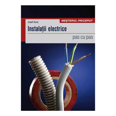 Instalatii electrice - pas cu pas