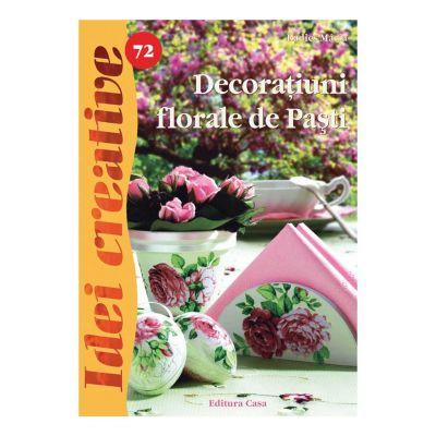 Idei creative 72 - Decoratiuni florale de Pasti