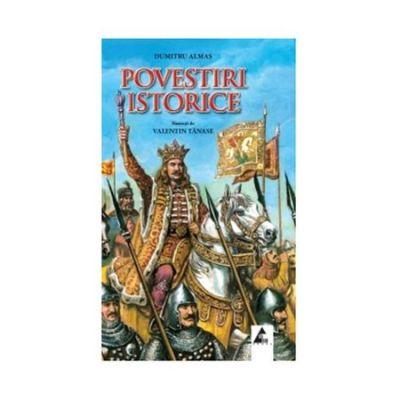 Povestiri istorice(vol. I) - Dumitru Almas