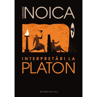 Intepretari la Platon - Constantin Noica