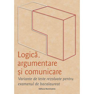 Logica, argumentare si comunicare | Ghid Bacalaureat