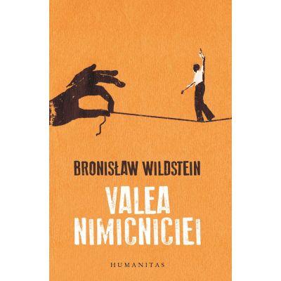 Valea nimicniciei - Bronislaw Wildstein
