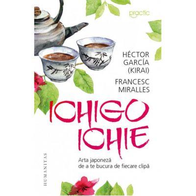 Ichigo-Ichie   Arta japoneza de a te bucura de fiecare clipa