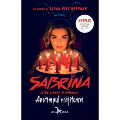 Anotimpul vrajitoarei (Sabrina: Intre lumina si intuneric vol. 1)