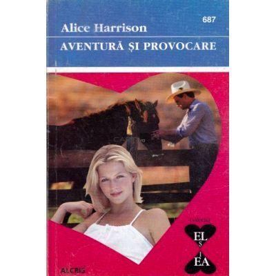 Aventura si provocare - Alice Harrison