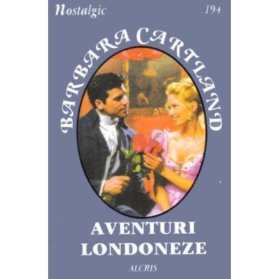 Aventuri londoneze - Barbara Cartland