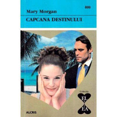 Capcana destinului - Mary Morgan