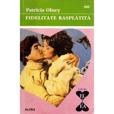 Fidelitate rasplatita - Patricia Olney