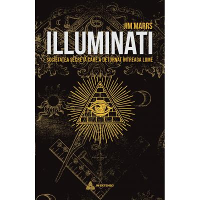 Iluminati. Societatea secreta care a deturnat intreaga lume - Jim Marrs