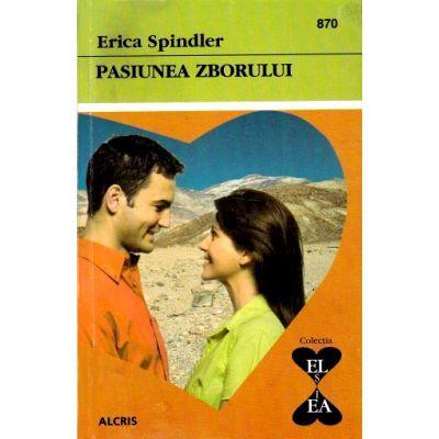 Pasiunea zborului - Erica Spindler