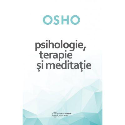 Psihologie, terapie, meditatie - Osho