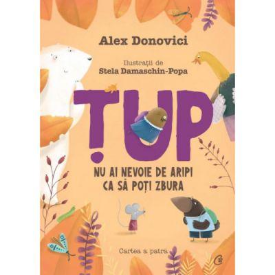 Tup   Nu ai nevoie de aripi ca sa poti zbura - Alex Donovici