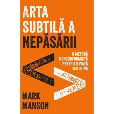 Arta subtila a nepasarii - Mark Manson